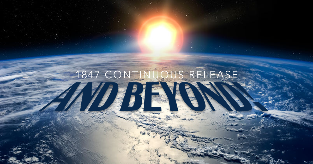 NX 1847 Continuous Release & Beyond!
