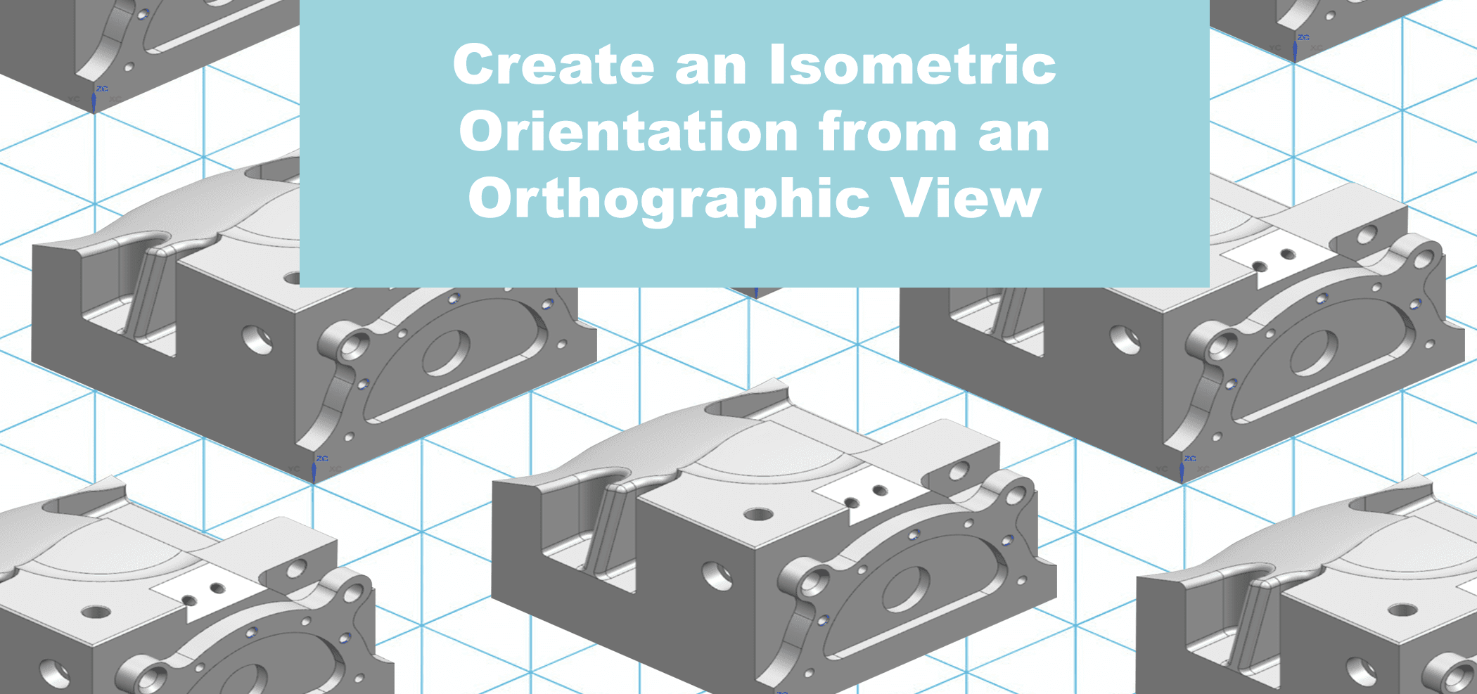 Create an Isometric Orientation from an Orthographic View