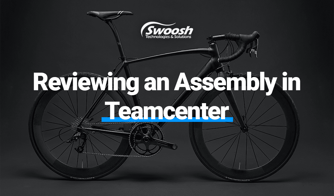 Reviewing an Assembly in Teamcenter