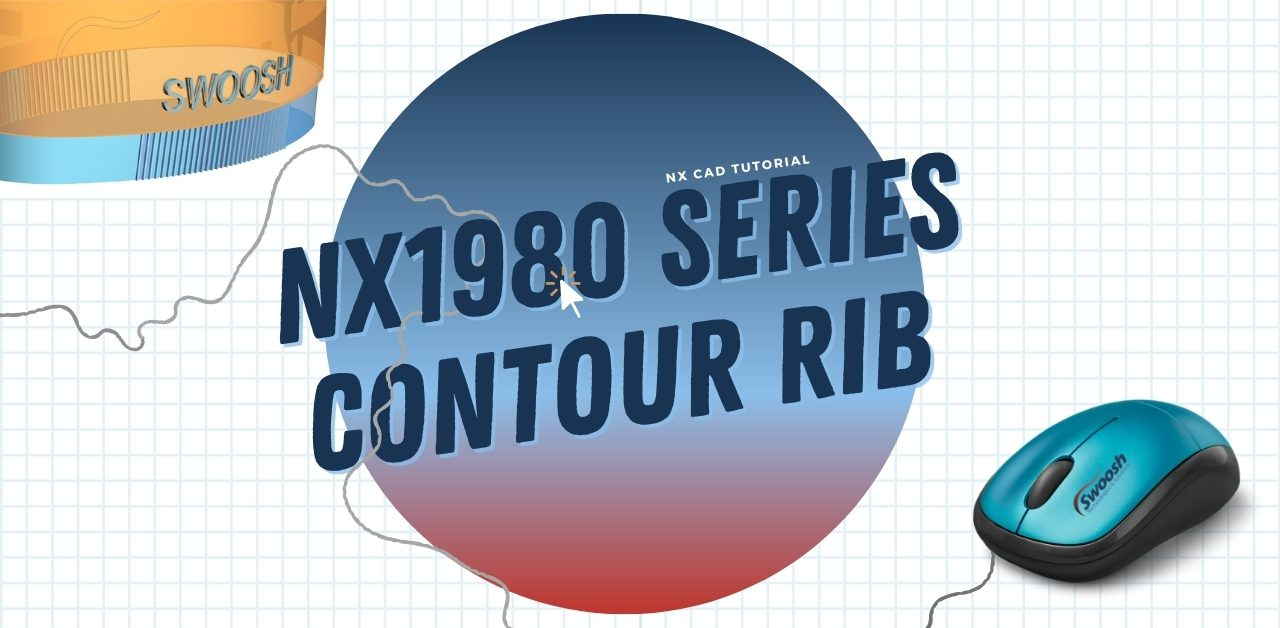 How to Use the NX Contour Rib