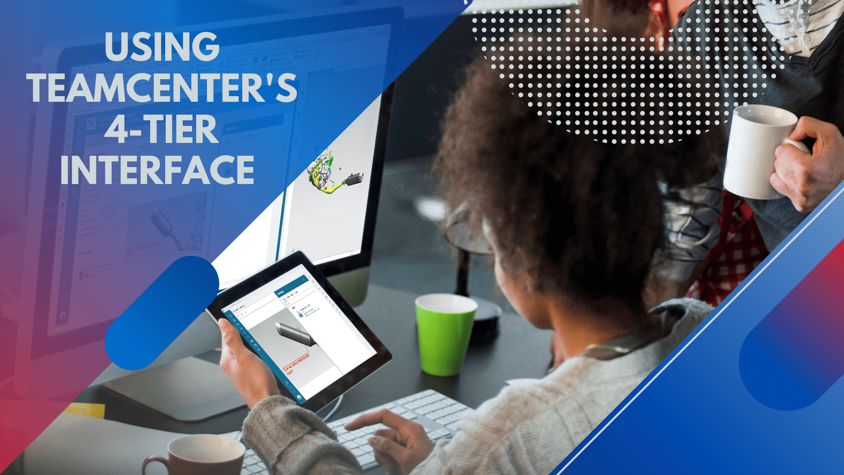 Using Teamcenter's 4-Tier Interface